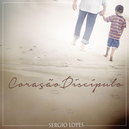 CD-Sergio-Lopes-Coracao-Disipulo