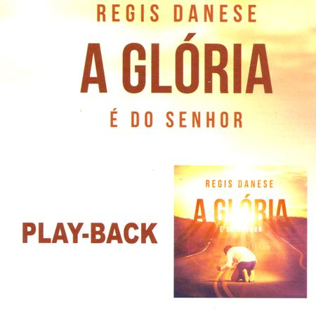 CD-Regis-Danese-A-Gloria-e-do-Senhor-Playback