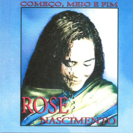 CD-Rose-nascimento-Comeco-Meio-e-Fim