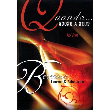 DVD-Bereana-Louvor-e-Adoracao-Quando...Adoro-a-Deus