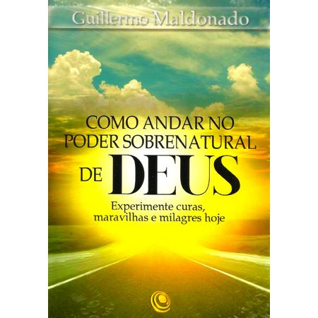 Como-Andar-no-Poder-Sobrenatural-de-Deus