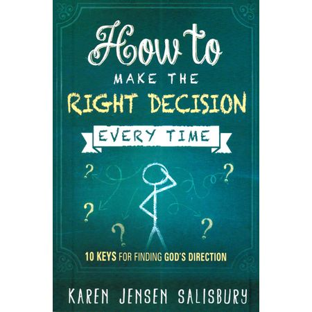 How-To-Make-The-Right-Decision-Every-Time