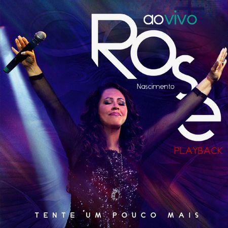 CD-Rose-Nascimento-Tente-um-Pouco-Mais-Ao-Vivo--Playback-