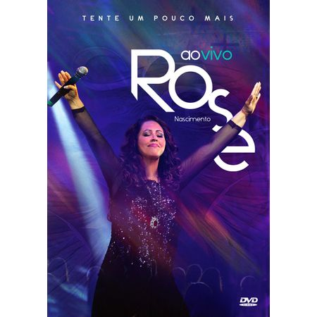 DVD-Rose-Nascimento-Tente-um-Pouco-Mais-Ao-Vivo