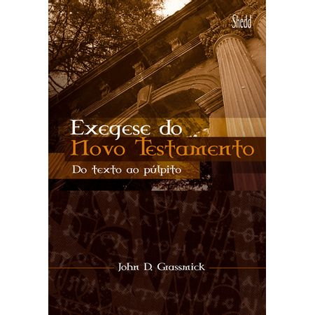 Exegese-do-Novo-Testamento-do-Texto-ao-Pulpito