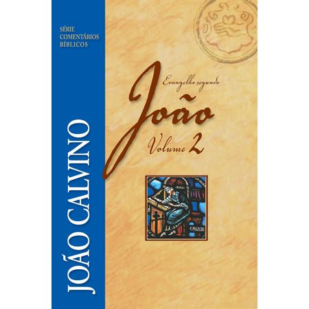 Evangelho-Segundo-Joao-Volume-2-Serie-Comentarios-Biblicos