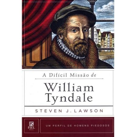 A-Dificil-Missao-de-William-Tyndale