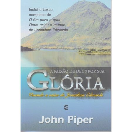A-Paixao-de-Deus-por-Sua-Gloria