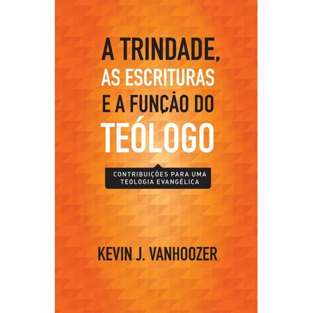 A-Trindade-as-Escrituras-e-a-Funcao-do-Teologo