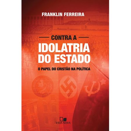 Contra-a-Idolatria-do-Estado