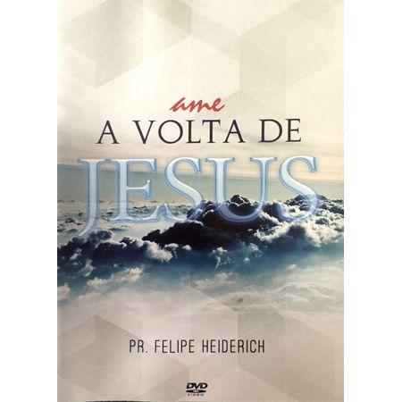 DVD-Ame-a-Volta-de-Jesus-Pr-Felipe-Heiderich