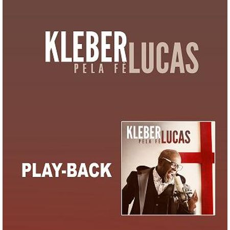 CD-Kleber-Lucas-Pela-Fe-playback