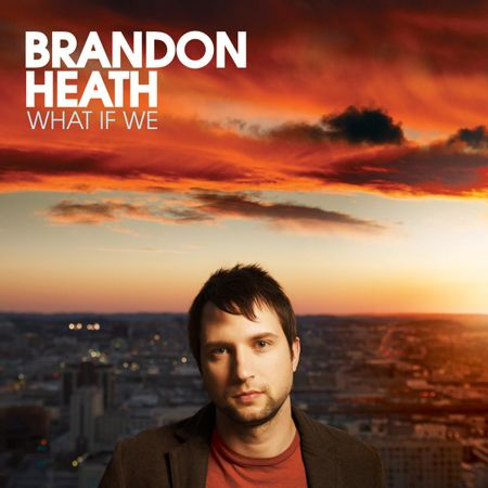 CD-Brandon-Heath-What-If-We