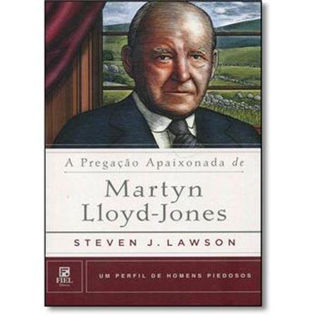 A-Pregacao-Apaixonada-de-Martyn-Lloyd-Jones