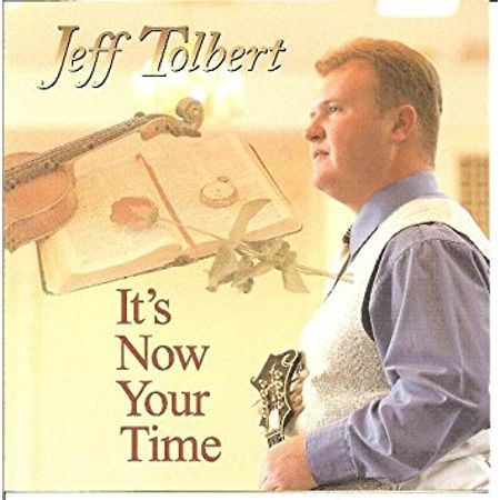 CD-Jeff-Tolbert-It-s-Now-Your-Time