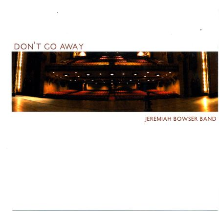 CD-Jeremiah-Bowser-Band-Don-t-Go-Away