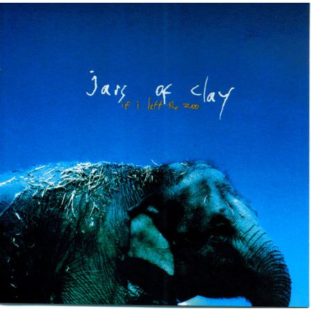 CD-Jars-Of-Clay-If-i-Left-the-Zoo