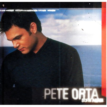 CD-Pete-Orta-Born-Again