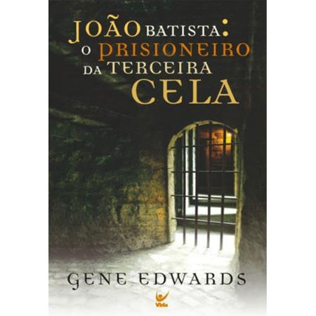 Joao-Batista-o-Prisioneiro-da-Terceira-Cela