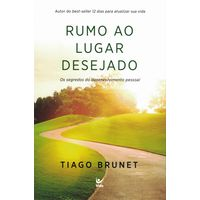 Rumo-ao-Lugar-Desejado-Tiago-Brunet