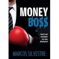 Money-Boss-Voce-vai-mandar-no-seu-dinheiro-Marcos-Silvestre