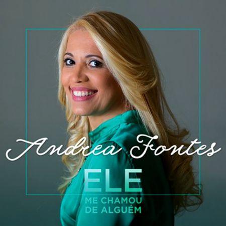 CD-Andrea-Fontes-Ele-Me-Chamou-de-Alguem