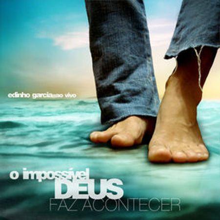CD-Edinho-Garcia-ao-vivo-O-Impossivel-Deus-Faz-Acontecer