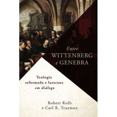 ENTRE-WITTENBERG-E-GENEBRA
