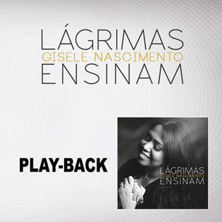 CD-Gisele-Nascimento-Lagrimas-Ensinam--Play-back-