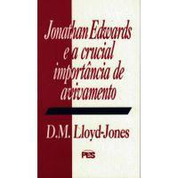jonathan-edwards-e-a-crucial-importancia-de-avivamento