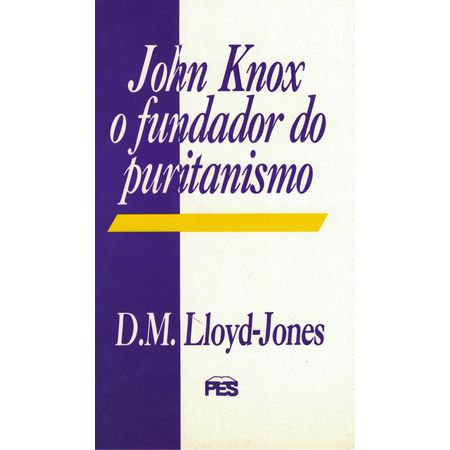 john-knox-o-fundador-do-puritanismo