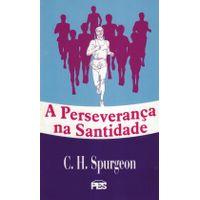 A-Perseveranca-na-Santidade