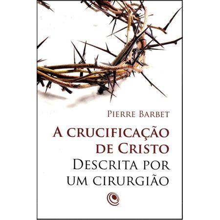 A-Crucificacao-de-Cristo-Descrita-por-um-Cirurgiao