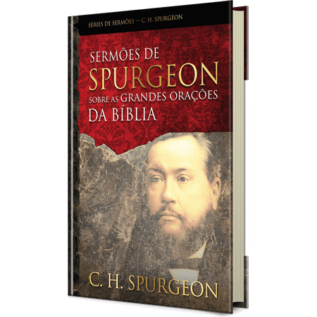 Sermoes-de-Spurgeon-Sobre-as-Grandes-Oracoes-da-Biblia