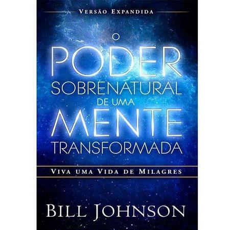 o-poder-sobrenatural-de-uma-mente-transformada