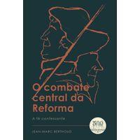 O-Combate-Central-da-Reforma