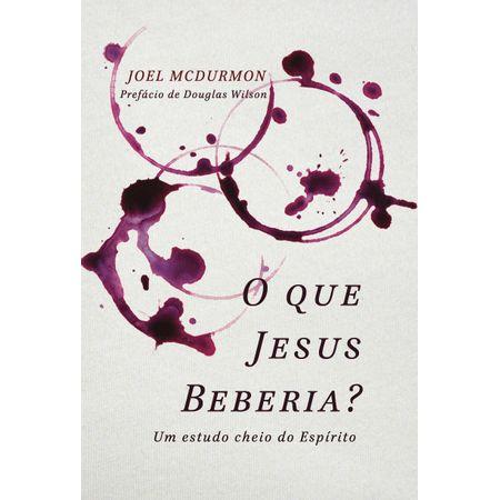 O-Que-Jesus-Beberia-