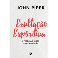 exultacao-expositiva-john-piper
