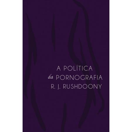 a_politica_da_pornografia