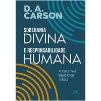 soberania-divina-e-responsabilidade-humana