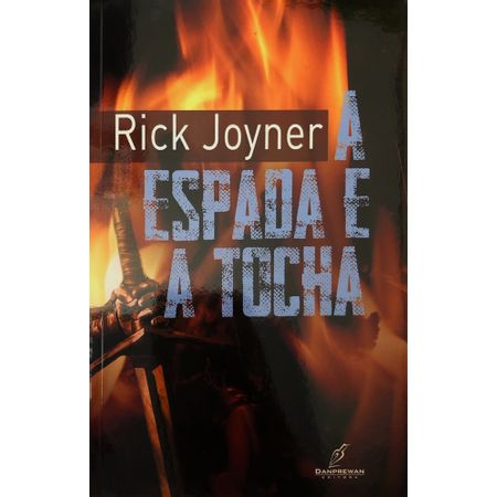 A-espada-e-a-tocha-Rick-Joyner