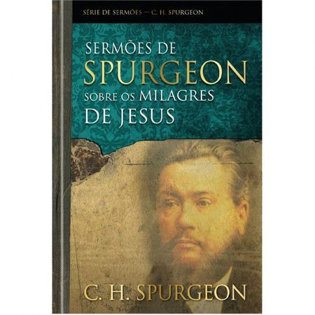 Sermoes-De-Spurgeon-Sobre-Os-Milagres-De-Jesus