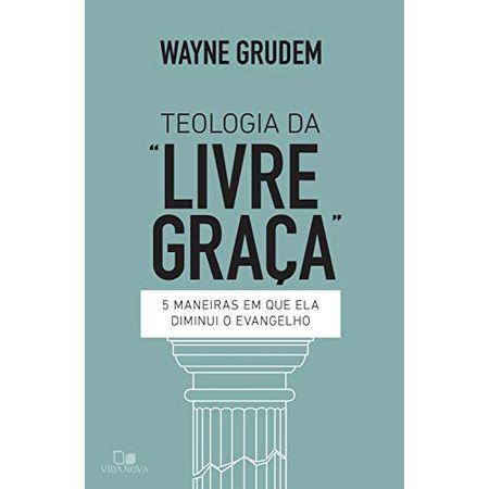 Teologia-Da--Livre-Graca-