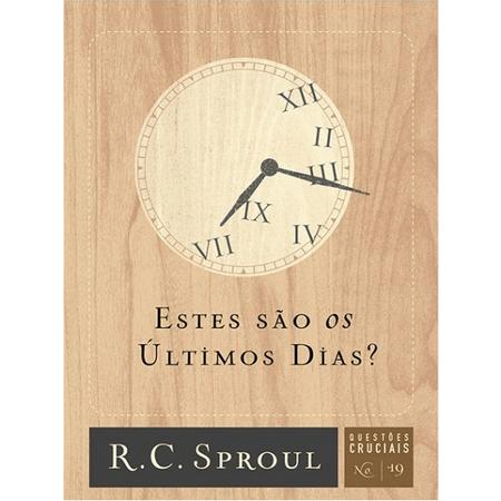 Estes-Sao-Os-Ultimos-Dias--Serie-Questoes-Cruciais-Volume-19