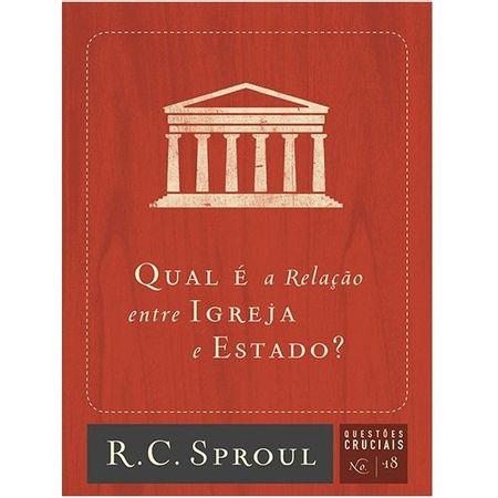 Qual-e-a-Relacao-Entre-Igreja-e-Estado--Serie-Questoes-Cruciais-Volume-18