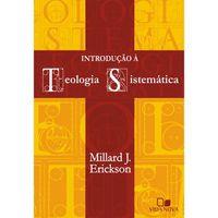 Introducao-a-Teologia-SistematicaMillard-J.-Erickson---Capa-Dura