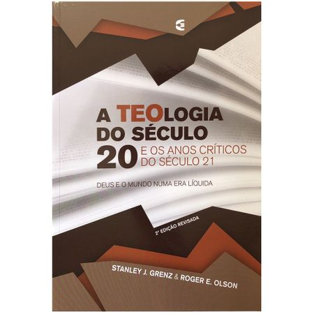 A-Teologia-do-Seculo-20-e-Os-Anos-Criticos-do-Seculo-21