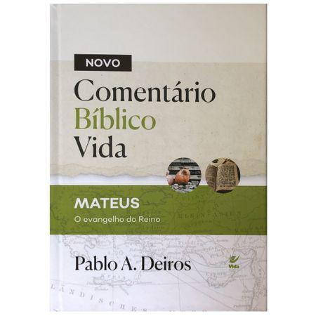 Comentario-Biblico-Vida-Mateus-o-Evangelho-do-Reino-Pablo-A.-Deiros