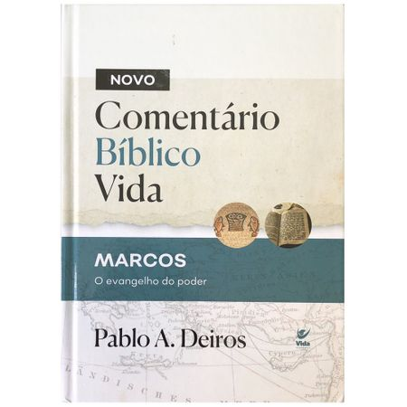 Comentario-Biblico-Vida-Marcos-o-Evangelho-do-Poder-Pablo-A.-Deiros