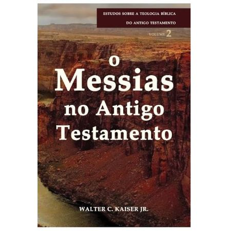 O-messias-No-Antigo-Testamento-Walter-C.-Kaiser